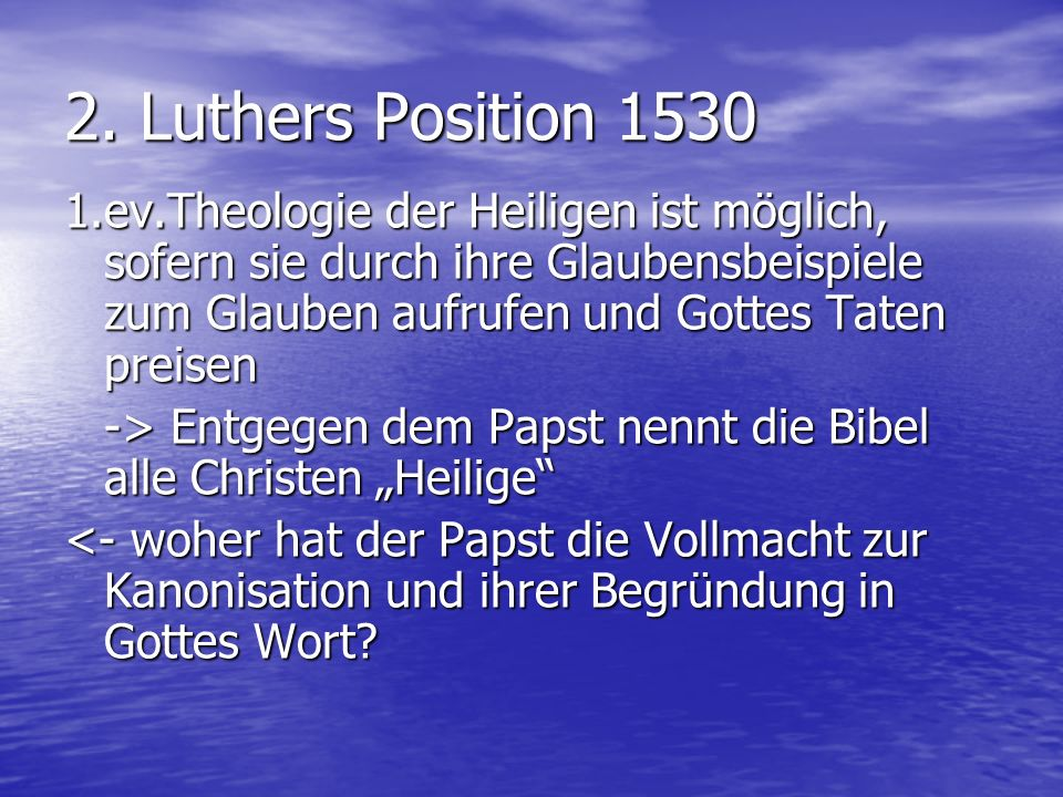 2. Luthers Position 1530
