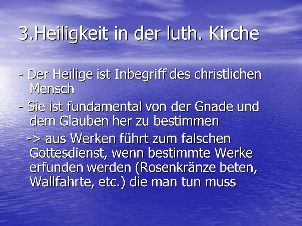 3.Heiligkeit in der luth. Kirche