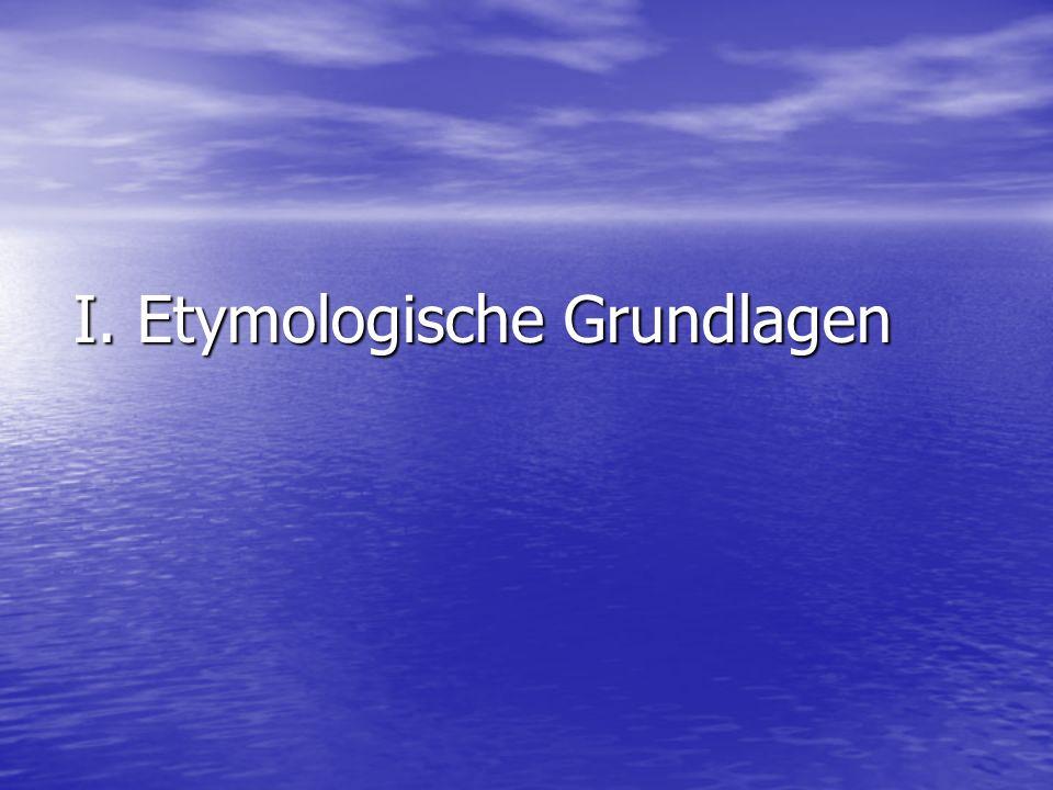 I. Etymologische Grundlagen