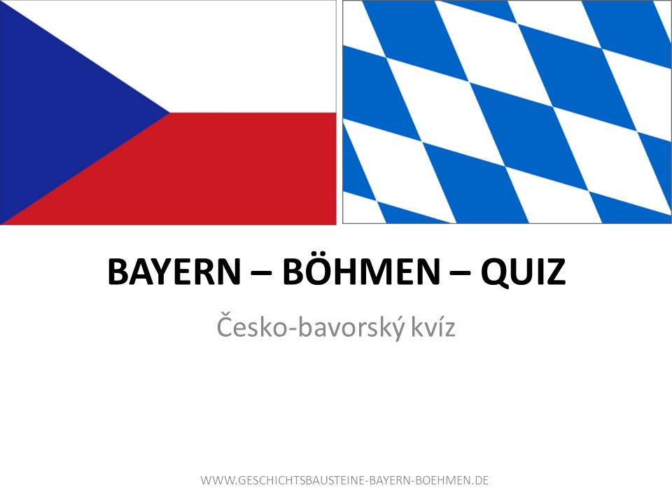 BAYERN – BÖHMEN – QUIZ Česko-bavorský kvíz