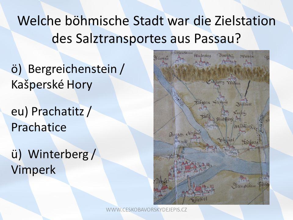 Welche böhmische Stadt war die Zielstation des Salztransportes aus Passau