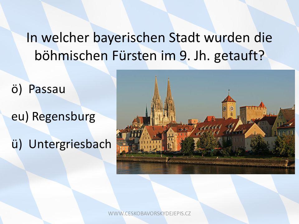 In welcher bayerischen Stadt wurden die böhmischen Fürsten im 9. Jh