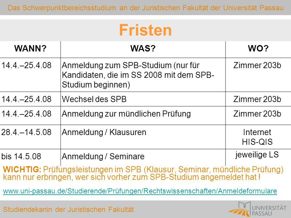 Fristen WANN WAS WO 14.4.–25.4.08. Anmeldung zum SPB-Studium (nur für Kandidaten, die im SS 2008 mit dem SPB-Studium beginnen)