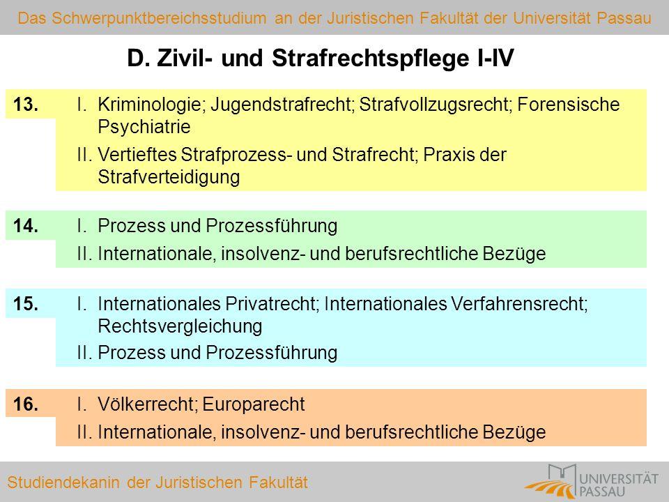 D. Zivil- und Strafrechtspflege I-IV