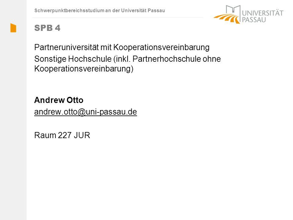 SPB 4 Partneruniversität mit Kooperationsvereinbarung. Sonstige Hochschule (inkl. Partnerhochschule ohne Kooperationsvereinbarung)