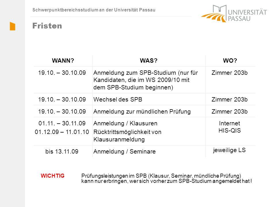Fristen WANN WAS WO 19.10. – 30.10.09. Anmeldung zum SPB-Studium (nur für Kandidaten, die im WS 2009/10 mit dem SPB-Studium beginnen)