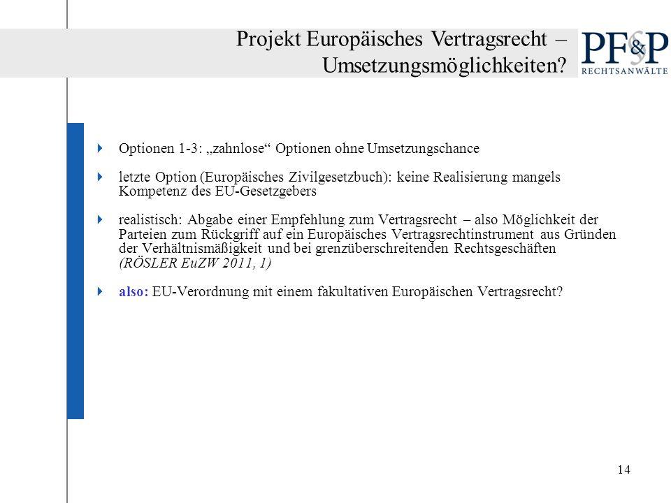 Projekt Europäisches Vertragsrecht – Umsetzungsmöglichkeiten