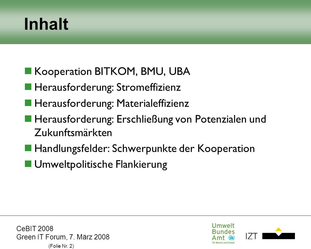 Inhalt Kooperation BITKOM, BMU, UBA Herausforderung: Stromeffizienz