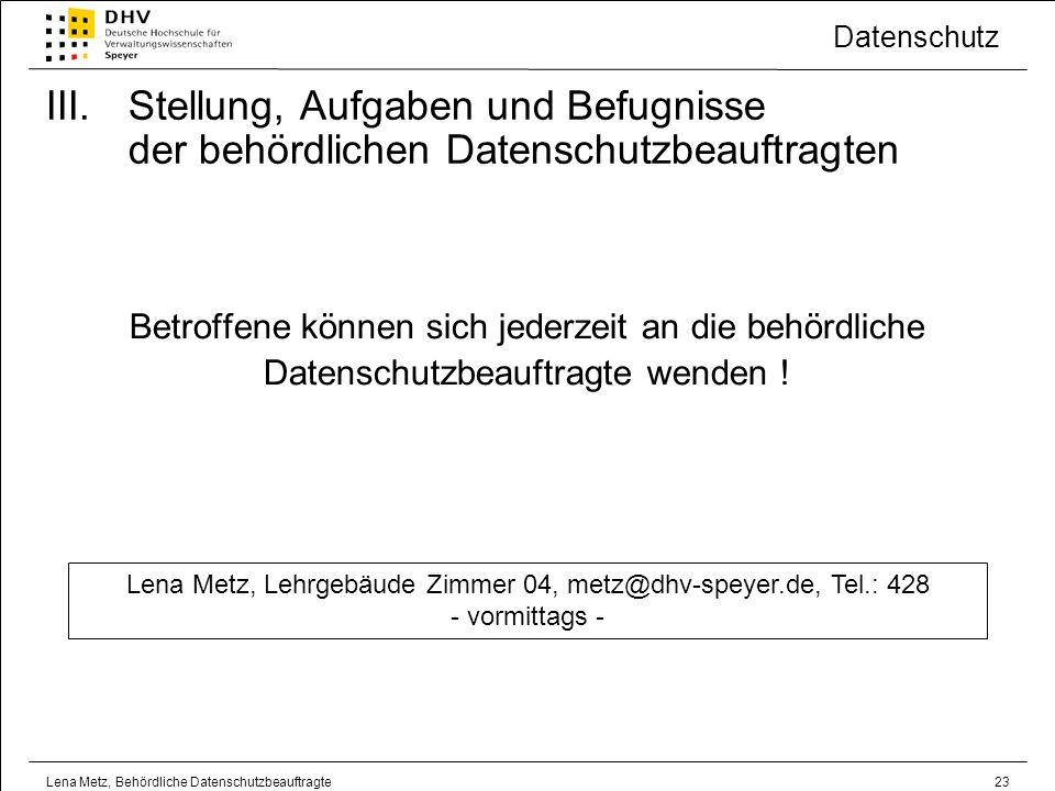 Lena Metz, Lehrgebäude Zimmer 04, metz@dhv-speyer.de, Tel.: 428