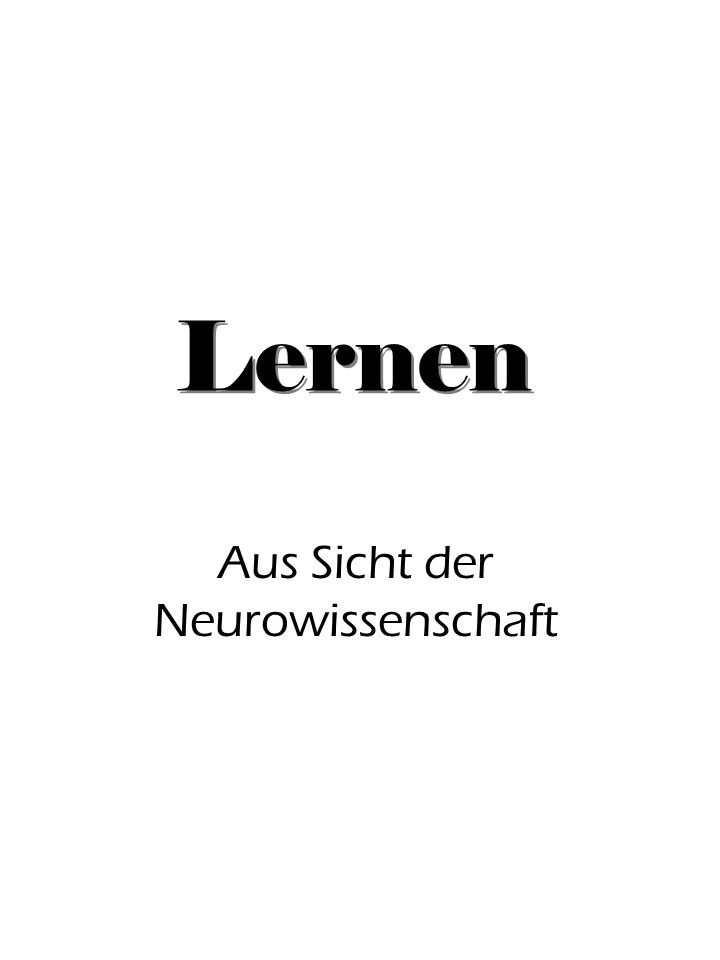 Aus Sicht der Neurowissenschaft