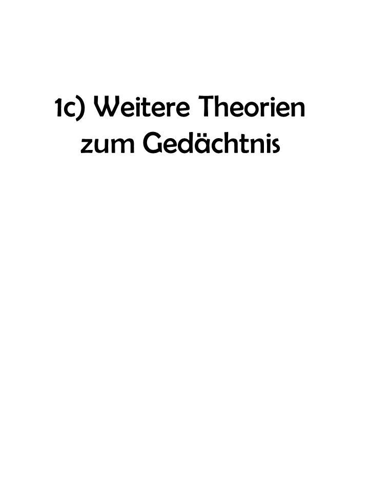 1c) Weitere Theorien zum Gedächtnis
