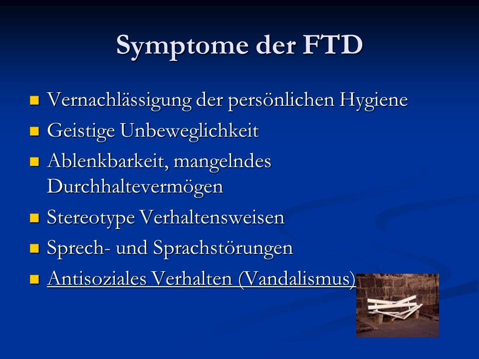 Symptome der FTD Vernachlässigung der persönlichen Hygiene