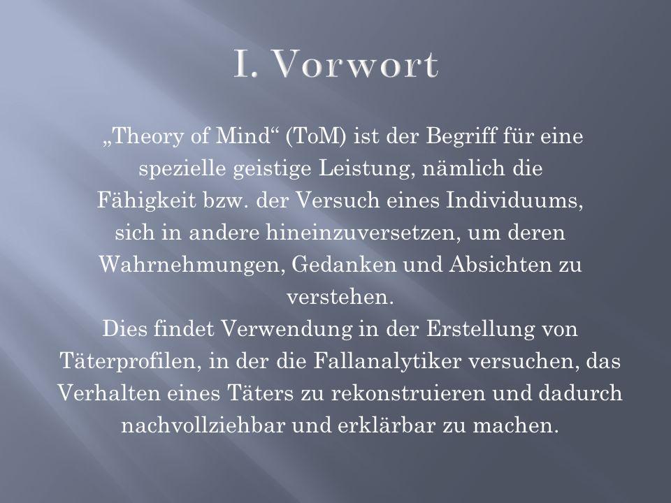 """I. Vorwort """"Theory of Mind (ToM) ist der Begriff für eine"""