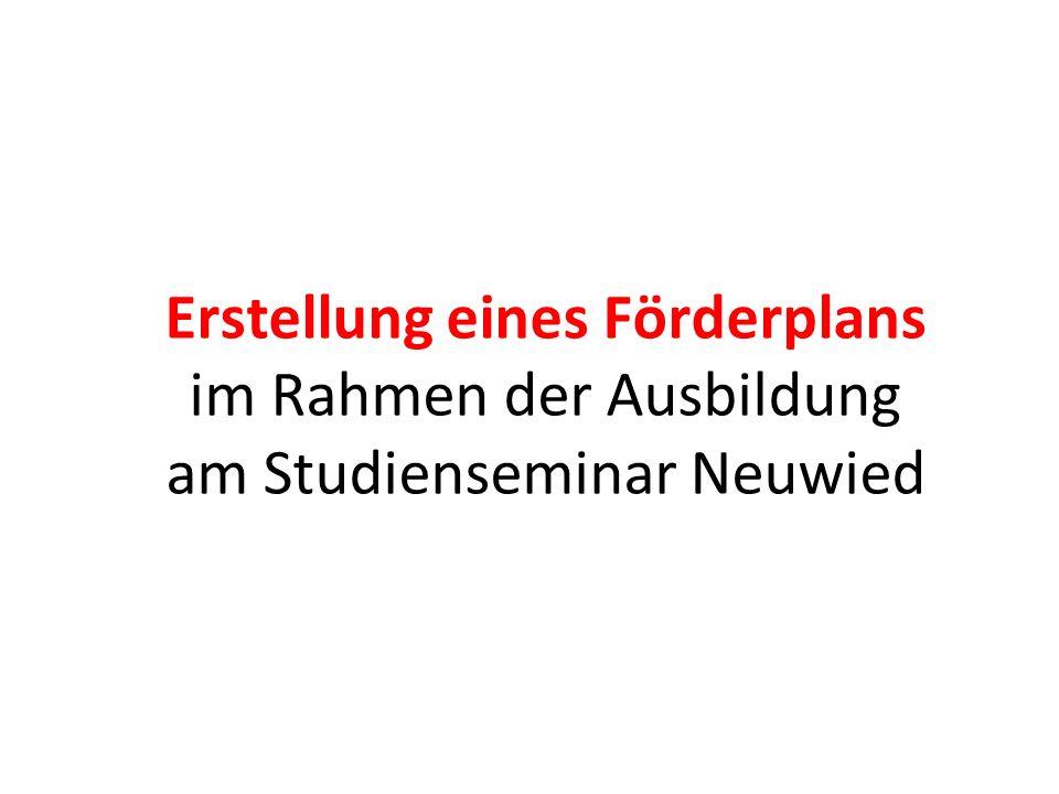 Erstellung eines Förderplans im Rahmen der Ausbildung am Studienseminar Neuwied