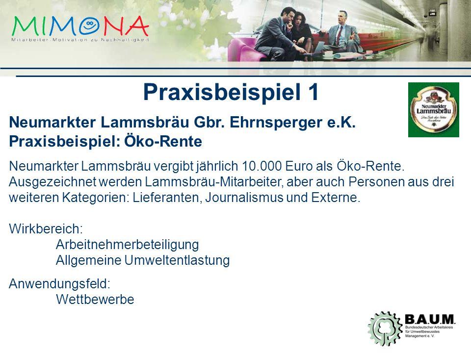 Praxisbeispiel 1 Neumarkter Lammsbräu Gbr. Ehrnsperger e.K. Praxisbeispiel: Öko-Rente.