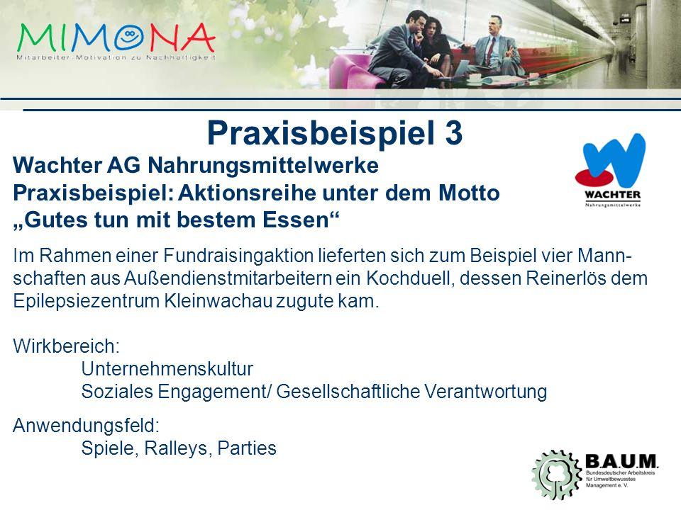 """Praxisbeispiel 3 Wachter AG Nahrungsmittelwerke Praxisbeispiel: Aktionsreihe unter dem Motto """"Gutes tun mit bestem Essen"""