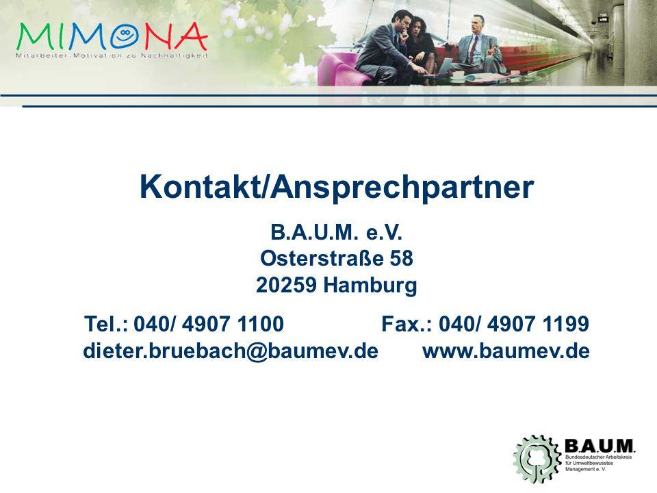 Kontakt/Ansprechpartner B.A.U.M. e.V. Osterstraße 58 20259 Hamburg
