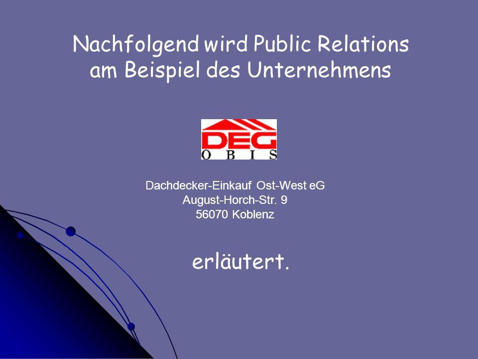 Nachfolgend wird Public Relations am Beispiel des Unternehmens
