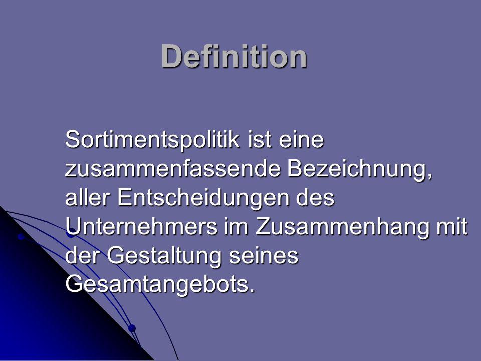 Definition Sortimentspolitik ist eine zusammenfassende Bezeichnung,