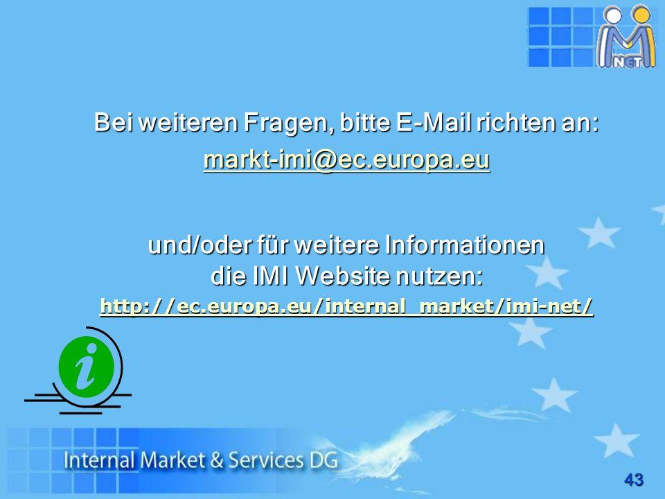 Bei weiteren Fragen, bitte E-Mail richten an: markt-imi@ec.europa.eu