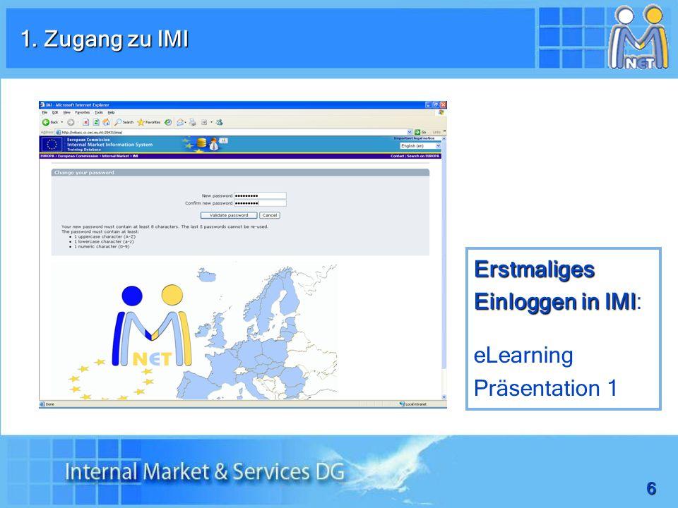 1. Zugang zu IMI Erstmaliges Einloggen in IMI: eLearning Präsentation 1