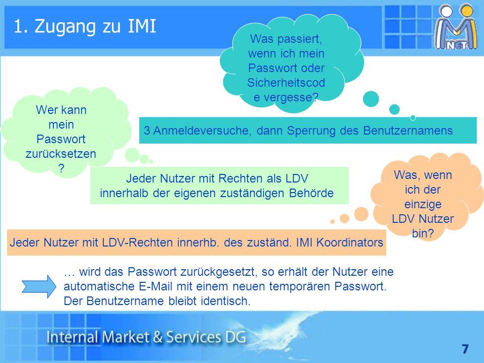 1. Zugang zu IMI Was passiert, wenn ich mein Passwort oder Sicherheitscode vergesse Wer kann mein Passwort zurücksetzen