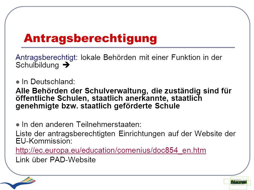 Antragsberechtigung Antragsberechtigt: lokale Behörden mit einer Funktion in der Schulbildung  In Deutschland: