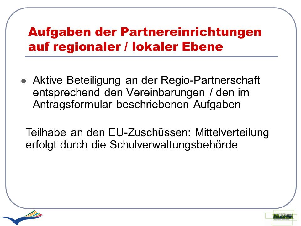 Aufgaben der Partnereinrichtungen auf regionaler / lokaler Ebene