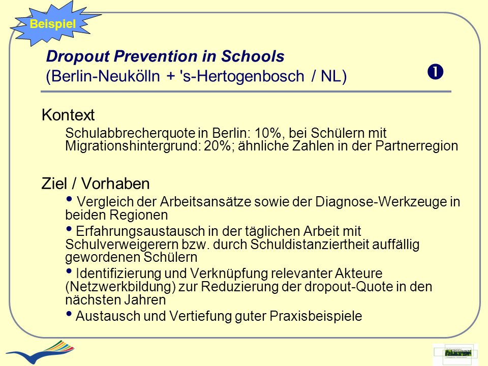 Beispiel Dropout Prevention in Schools (Berlin-Neukölln + s-Hertogenbosch / NL)  Kontext.