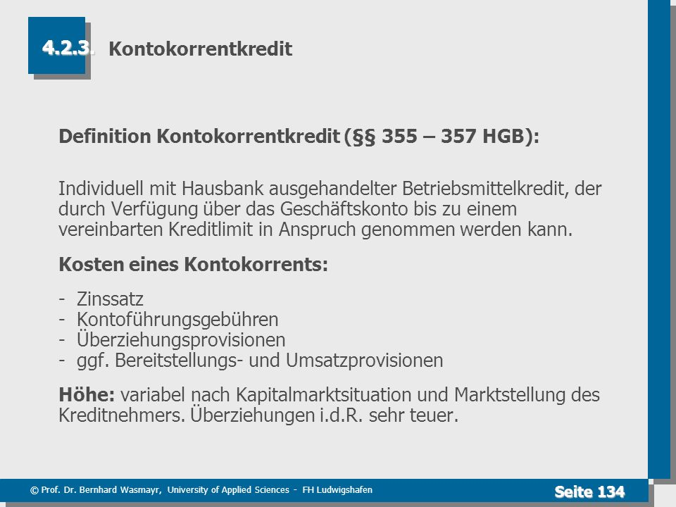 Kontokorrentkredit 4.2.3. Definition Kontokorrentkredit (§§ 355 – 357 HGB):