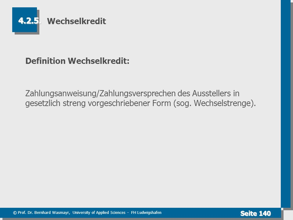 Wechselkredit 4.2.5. Definition Wechselkredit: