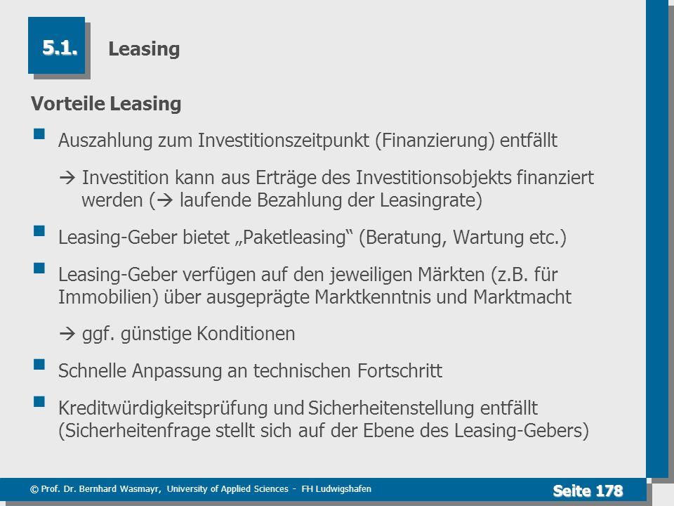 Leasing 5.1. Vorteile Leasing. Auszahlung zum Investitionszeitpunkt (Finanzierung) entfällt.