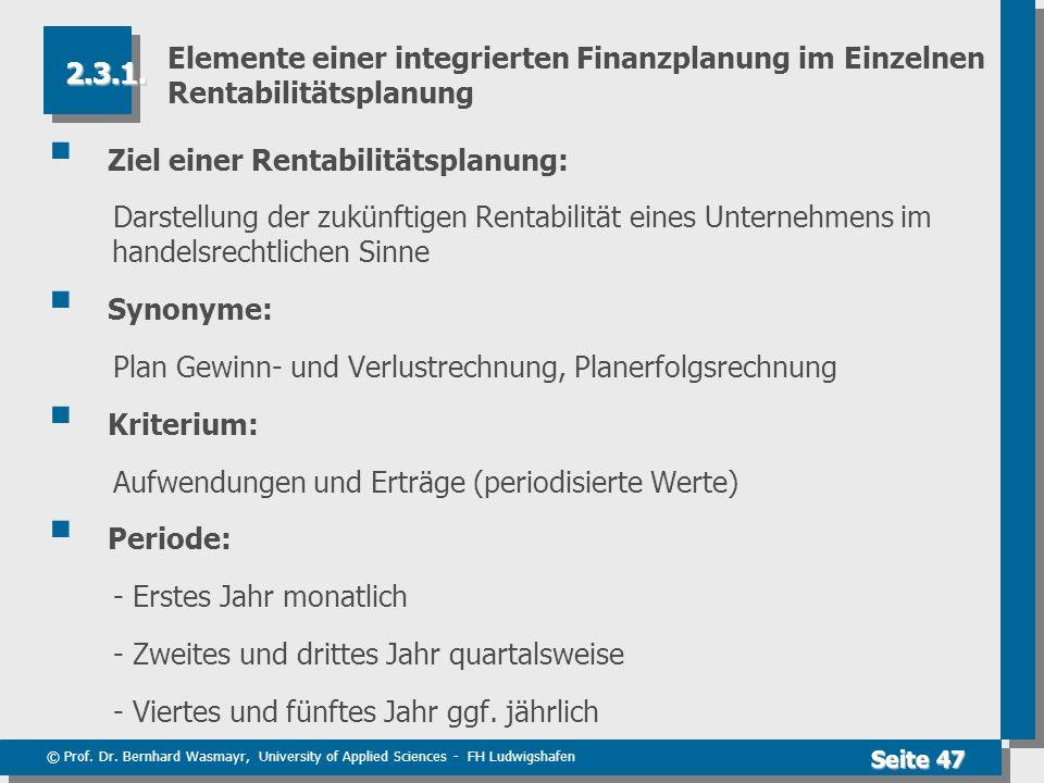 Elemente einer integrierten Finanzplanung im Einzelnen Rentabilitätsplanung