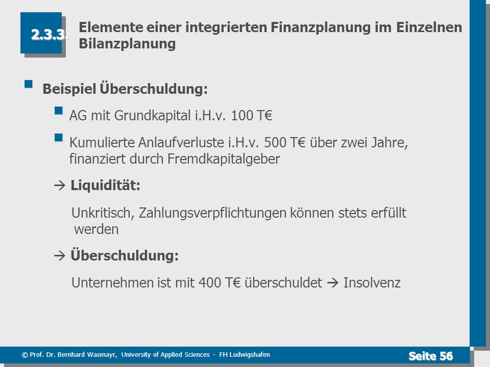 Elemente einer integrierten Finanzplanung im Einzelnen Bilanzplanung