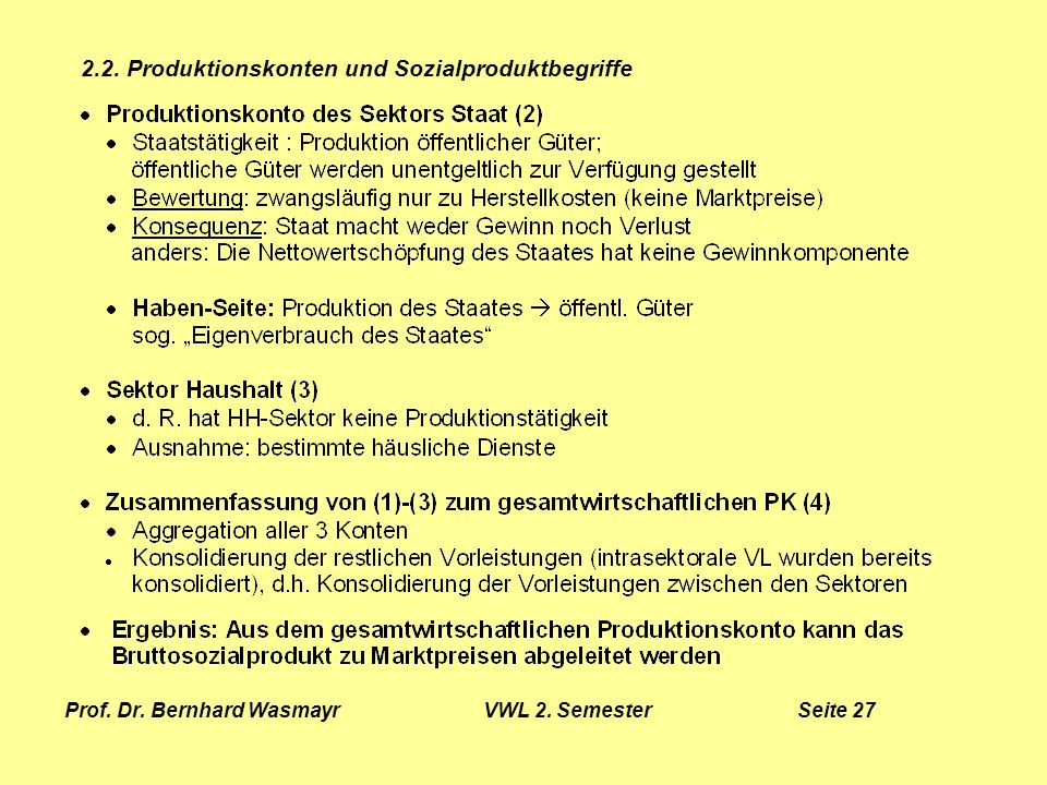 Prof. Dr. Bernhard Wasmayr VWL 2. Semester Seite 27