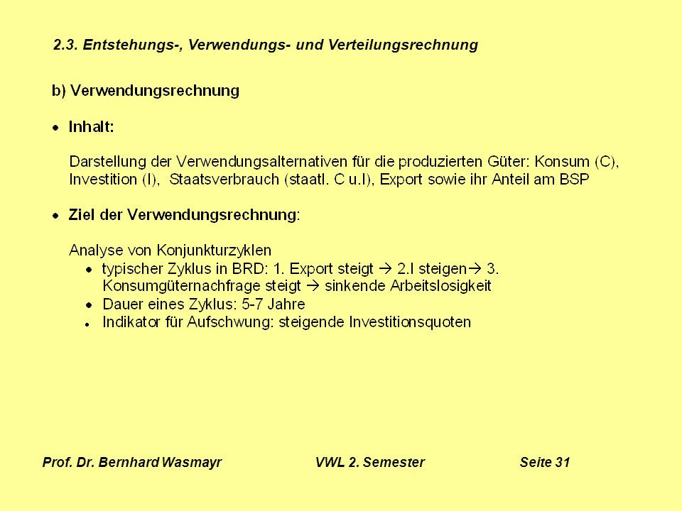 Prof. Dr. Bernhard Wasmayr VWL 2. Semester Seite 31
