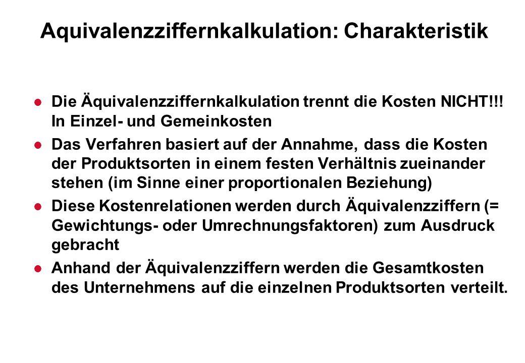 Aquivalenzziffernkalkulation: Charakteristik