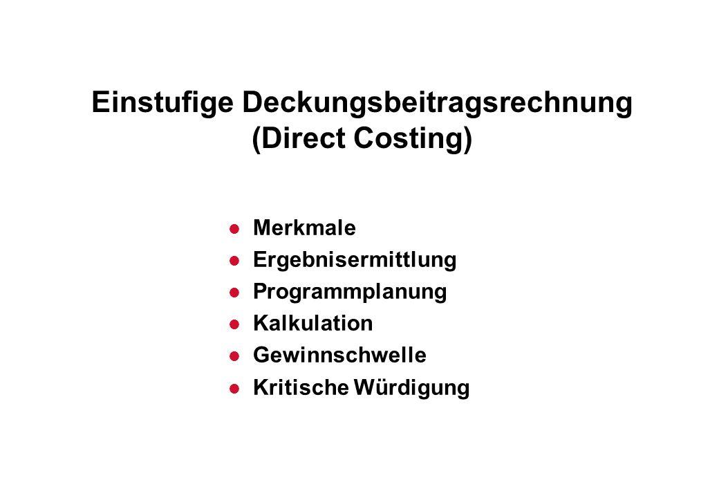 Einstufige Deckungsbeitragsrechnung (Direct Costing)