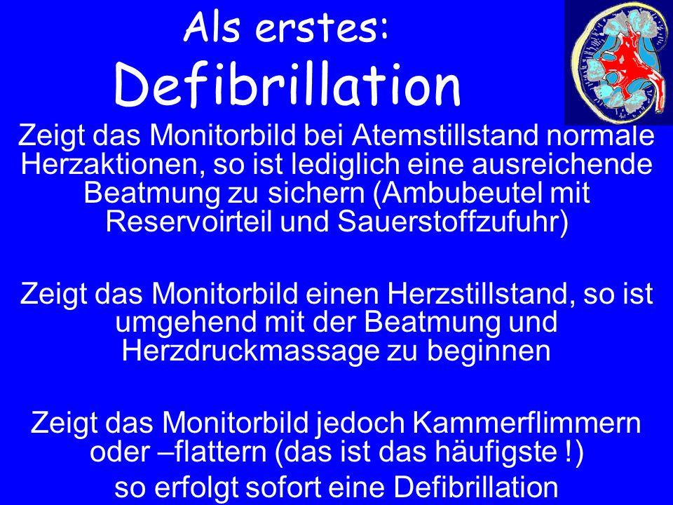 Als erstes: Defibrillation