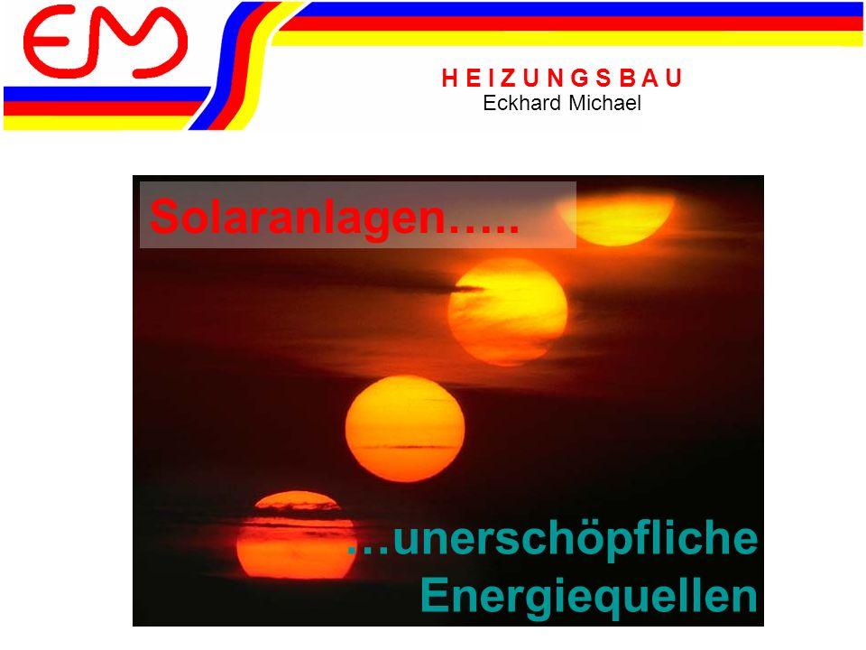 Solaranlagen….. …unerschöpfliche Energiequellen