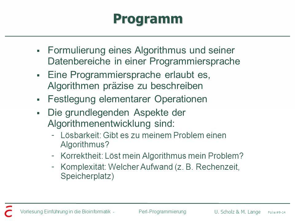 Programm Formulierung eines Algorithmus und seiner Datenbereiche in einer Programmiersprache.