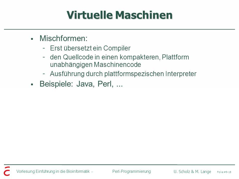 Virtuelle Maschinen Mischformen: Beispiele: Java, Perl, ...