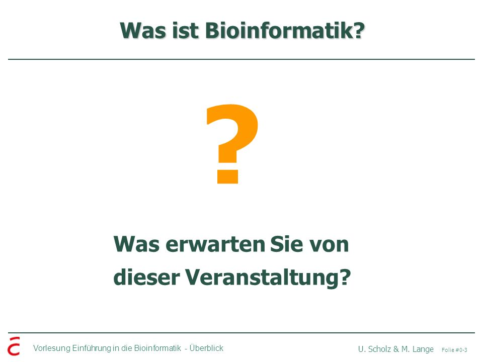 Was ist Bioinformatik Was erwarten Sie von dieser Veranstaltung