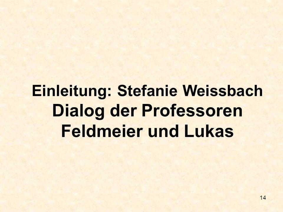 Einleitung: Stefanie Weissbach Dialog der Professoren
