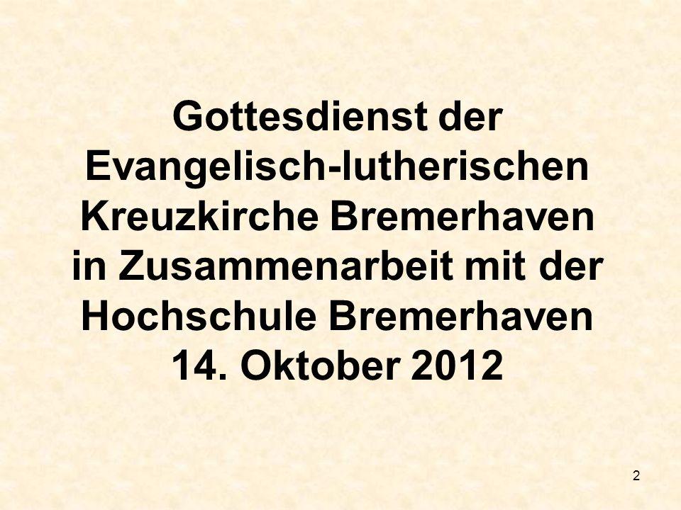 Gottesdienst der Evangelisch-lutherischen Kreuzkirche Bremerhaven in Zusammenarbeit mit der Hochschule Bremerhaven 14.