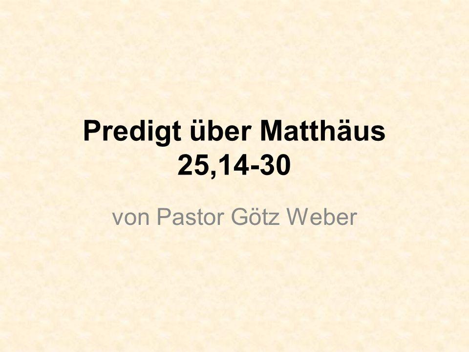 Predigt über Matthäus 25,14-30