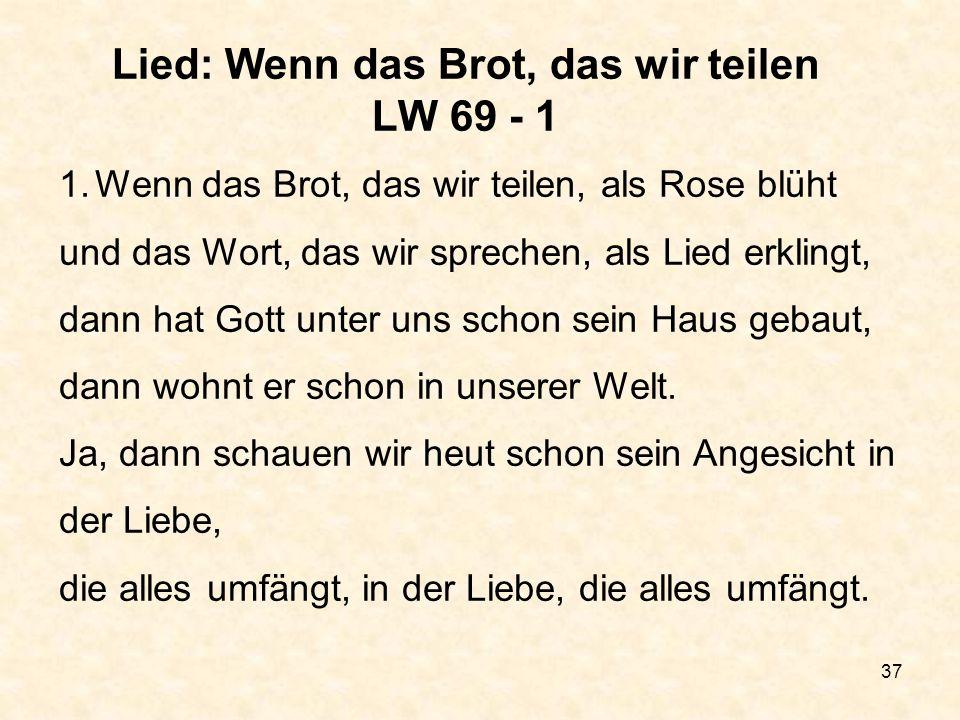 Lied: Wenn das Brot, das wir teilen LW 69 - 1