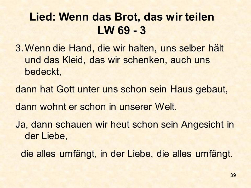 Lied: Wenn das Brot, das wir teilen LW 69 - 3