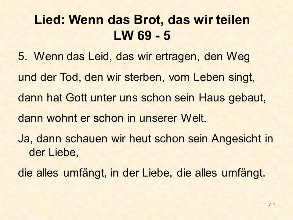 Lied: Wenn das Brot, das wir teilen LW 69 - 5
