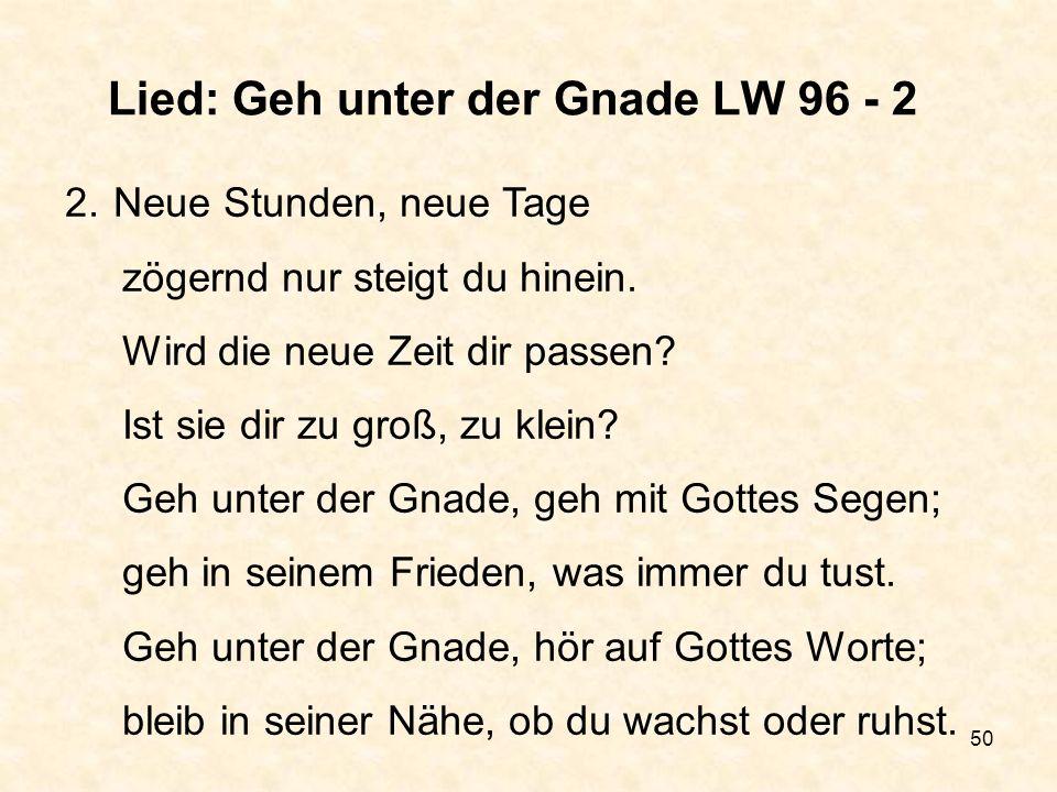 Lied: Geh unter der Gnade LW 96 - 2